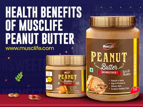 Health Benefits of Musclife Peanut Butter
